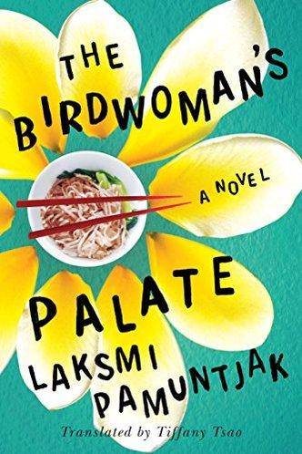 The Birdwoman's Palate by Laksmi Pamuntjak, translated by Tiffany Tsao