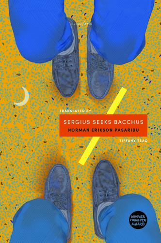 Sergius Seeks Bacchus by Norman Erikson Pasaribu, translated by Tiffany Tsao
